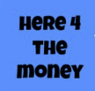 Here 4 the money
